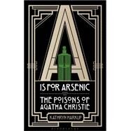 A Is for Arsenic by Harkup, Kathryn, 9781472911315