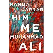 Him, Me, Muhammad Ali by Jarrar, Randa, 9781941411315