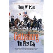 Gettysburg : The First Day by Pfanz, Harry W., 9780807871317