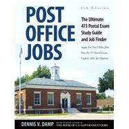 Post Office Jobs: The Ultimate 473 Postal Exam Study Guide and Job Finder by Damp, Dennis; Ledgerwood, Nancy; Foster, George (CRT), 9780943641317