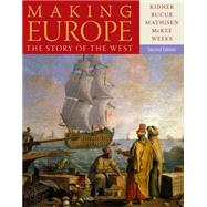 Making Europe The Story of the West by Kidner, Frank L.; Bucur, Maria; Mathisen, Ralph; McKee, Sally; Weeks, Theodore R., 9781111841317