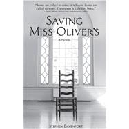 Saving Miss Oliver's by Davenport, Stephen, 9781513261317