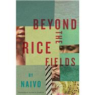 Beyond the Rice Fields by Naivo; Charette, Allison M., 9781632061317
