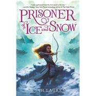 Prisoner of Ice and Snow by Lauren, Ruth, 9781681191317