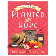 Planted With Hope by Goyer, Tricia; Gore, Sherry, 9780736961318