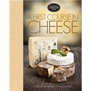 A First Course in Cheese by Kamin, Charlotte; Mcelroy, Nathan, 9781631061318