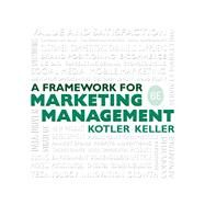 Framework for Marketing Management by Kotler, Philip T.; Keller, Kevin Lane, 9780133871319