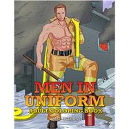 Men in Uniform Adult Coloring Book by Anthony, M. G., 9781682611319