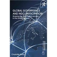 Global Governance and NGO Participation: Shaping the information society in the United Nations by Dany; Charlotte, 9781138851320