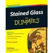 Stained Glass For Dummies by Payne, Vicki, 9780470591321