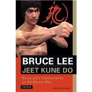 Jeet Kune Do : Bruce Lee's Commentaries on the Martial Way by Lee, Bruce, 9780804831321
