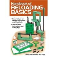 Handbook of Reloading Basics by Sharpless, Robin; Sapp, Rick, 9781440241321