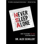 Never Sleep Alone by Schiller, Alex, Dr., 9781476741321