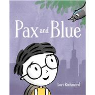 Pax and Blue by Richmond, Lori; Richmond, Lori, 9781481451321