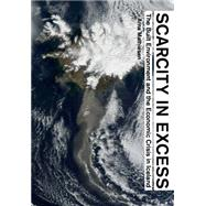 Scarcity in Excess by Mathiesen, Arna; Forget, Thomas; Zaccariotto, Giambattista, 9781940291321