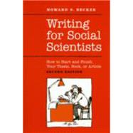 Writing for Social Scientists: How to Start and Finish Your Thesis, Book, or Article by Becker, Howard Saul, 9780226041322