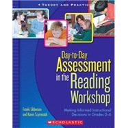 Day-to-Day Assessment in the Reading Workshop Making Informed Instructional Decisions in Grades 3–6 by Sibberson, Franki; Szymusiak, Karen, 9780439821322