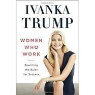 Women Who Work by Trump, Ivanka, 9780735211322