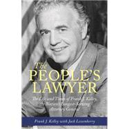 The People's Lawyer: The Life and Times of Frank J. Kelley, the Nation's Longest-serving Attorney General by Kelley, Frank J., 9780814341322