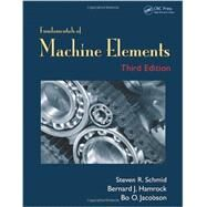 Fundamentals of Machine Elements, Third Edition by Schmid; Steven R., 9781439891322