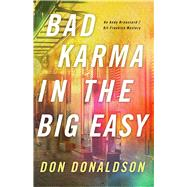 Bad Karma in the Big Easy by Donaldson, D. J., 9781938231322