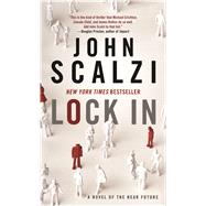 Lock In A Novel of the Near Future by Scalzi, John, 9780765381323