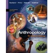 Anthropology The Human Challenge by Haviland, William A.; Prins, Harald E. L.; Walrath, Dana; McBride, Bunny, 9781133941323