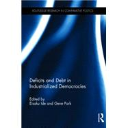 Deficits and Debt in Industrialized Democracies by Ide; Eisaku, 9781138821323