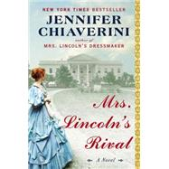 Mrs. Lincoln's Rival by Chiaverini, Jennifer, 9780142181324