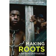 Making Roots by Delmont, Matthew F., 9780520291324