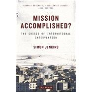 Mission Accomplished?: The Crisis of International Intervention by Jenkins, Simon, 9781784531324