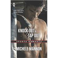 Knock Out and Tap Out by Mannon, Michele, 9780373601325