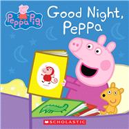 Good Night, Peppa (Peppa Pig) by Unknown, 9780545881326
