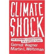 Climate Shock by Wagner, Gernot; Weitzman, Martin L., 9780691171326
