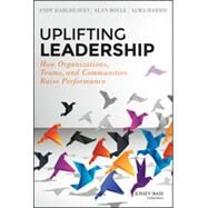 Uplifting Leadership by Hargreaves, Andy; Boyle, Alan; Harris, Alma, 9781118921326