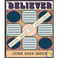 The Believer, Issue 63 June 2009 by Julavits, Heidi; Park, Ed; Vida, Vendela, 9781934781326