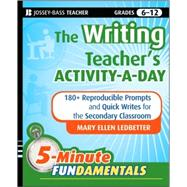 The Writing Teacher's Activity-a-Day 180 Reproducible Prompts and Quick-Writes for the Secondary Classroom