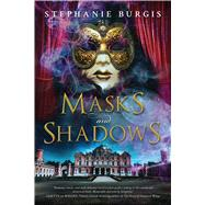 Masks and Shadows by Burgis, Stephanie, 9781633881327