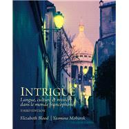 Intrigue langue, culture et myst�re dans le monde francophone by Blood, Elizabeth A., Ph.D.; Mobarek, Yasmina, Ph.D., 9780205741328