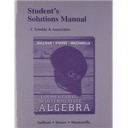Student Solutions Manual for Elementary & Intermediate Algebra by Sullivan, Michael, III; Struve, Katherine R.; Mazzarella, Janet, 9780321881328