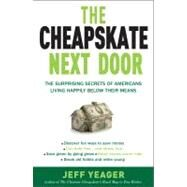 The Cheapskate Next Door by Yeager, Jeff, 9780767931328