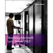Mastering Microsoft Lync Server 2013 by Hanna, Keith; Winters, Nathan, 9781118521328