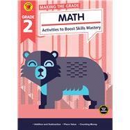 Making the Grade Math, Grade 2 by Brighter Child; Carson-Dellosa Publishing Company, Inc., 9781483841328