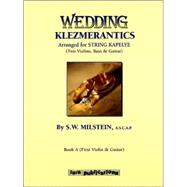 Wedding Klezmerantics : Arranged for String Kapelye (Two Violins, Bass and Guitar) by Milstein, S. W. (CRT), 9780634021329