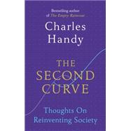 The Second Curve by Handy, Charles, 9781847941329