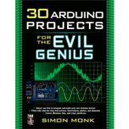 30 Arduino Projects for the Evil Genius by Monk, Simon, 9780071741330