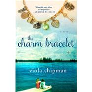 The Charm Bracelet A Novel by Shipman, Viola, 9781250071330