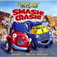 Smash! Crash! by Scieszka, Jon; Shannon, David; Long, Loren; Gordon, David, 9781416941330