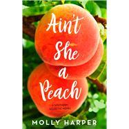 Ain't She a Peach by Harper, Molly, 9781501151330
