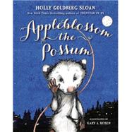 Appleblossom the Possum by Sloan, Holly Goldberg; Rosen, Gary A., 9780803741331